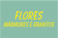 FLORES MARMORES E GRANITOS